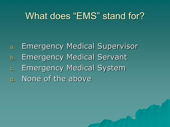 """What does """"EMS"""" stand for?"""