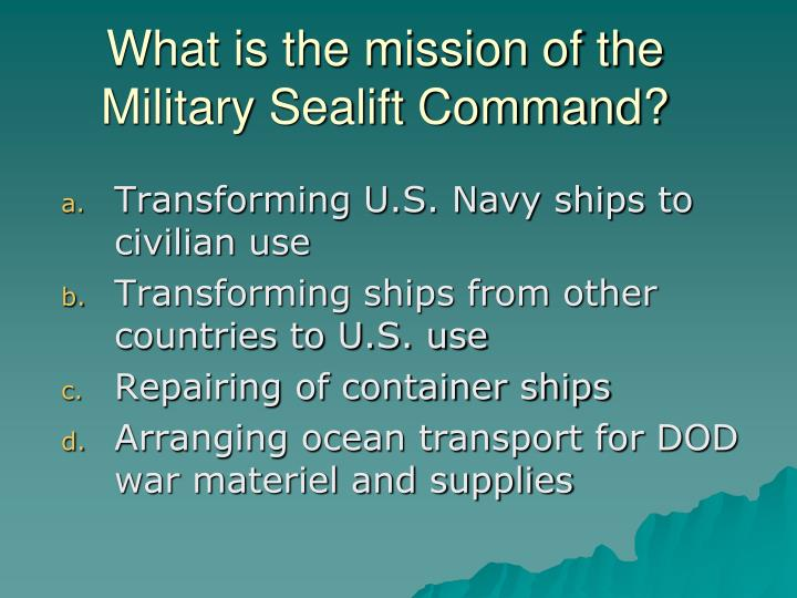 What is the mission of the Military Sealift Command?