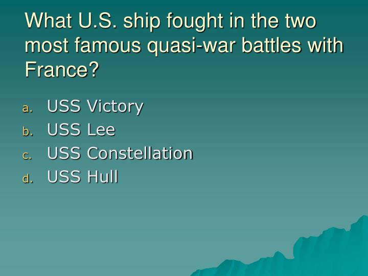 What U.S. ship fought in the two most famous quasi-war battles with France?