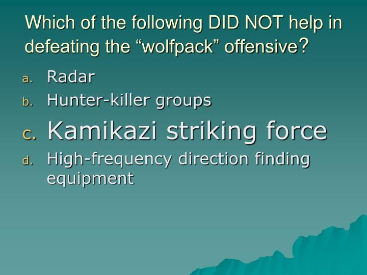 """Which of the following DID NOT help in defeating the """"wolfpack"""" offensive"""