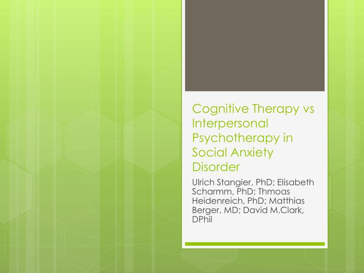 cognitive therapy vs interpersonal psychotherapy in social anxiety disorder n.
