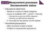 measurement processes socioeconomic status1