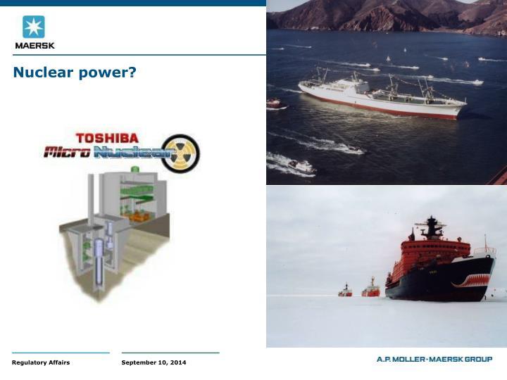 Nuclear power?