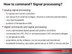 how to command signal processing