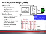 pulsed power stage pwm