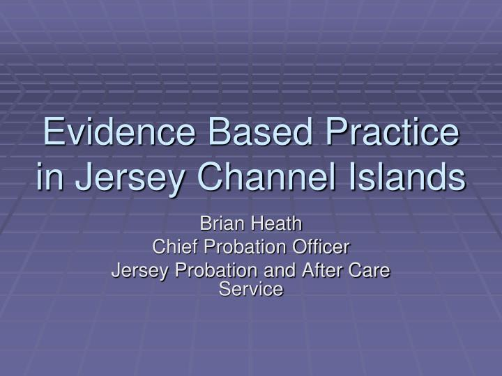 evidence based practice in jersey channel islands n.