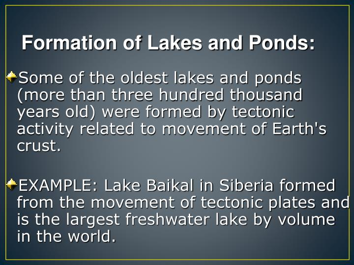 Formation of Lakes and Ponds: