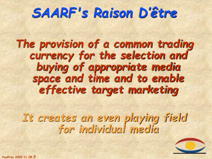 SAARF's Raison D'être