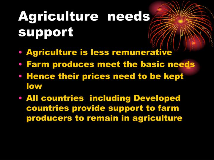 Agriculture needs support