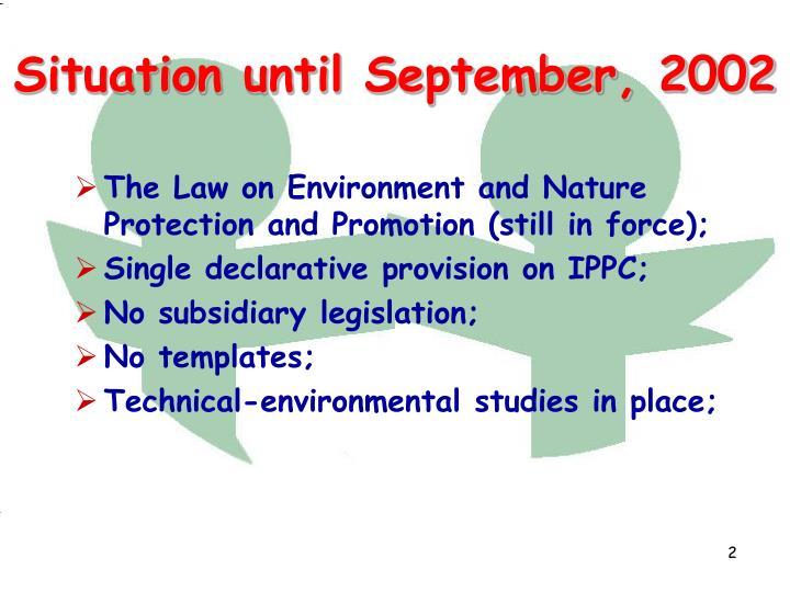 Situation until september 2002