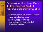 professional literature more active lifestyles predict preserved cognitive function