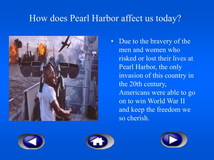 How does Pearl Harbor affect us today?