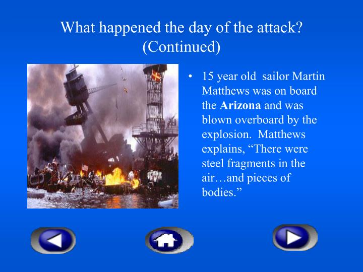 What happened the day of the attack? (Continued)