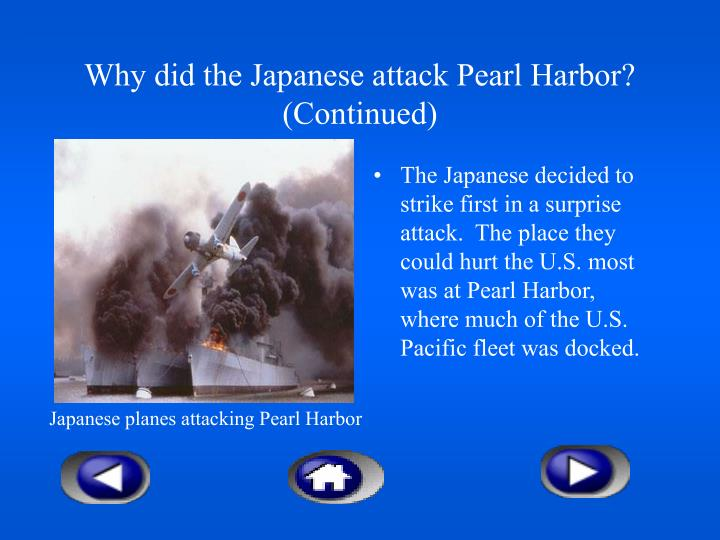 Why did the Japanese attack Pearl Harbor? (Continued)