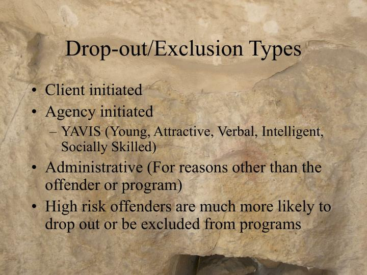 Drop-out/Exclusion Types