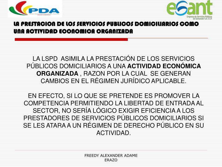 LA PRESTACION DE LOS SERVICIOS PUBLICOS DOMICILIARIOS COMO UNA ACTIVIDAD ECONOMICA ORGANIZADA