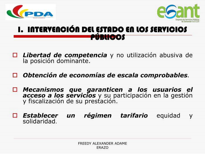 I.  INTERVENCIÓN DEL ESTADO EN LOS SERVICIOS PÚBLICOS