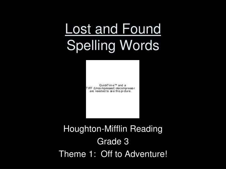 lost and found spelling words n.