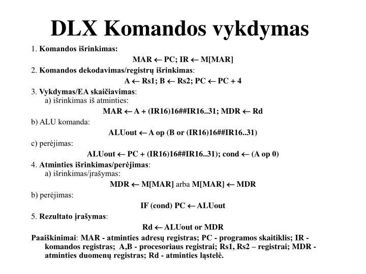 DLX Komandos vykdymas