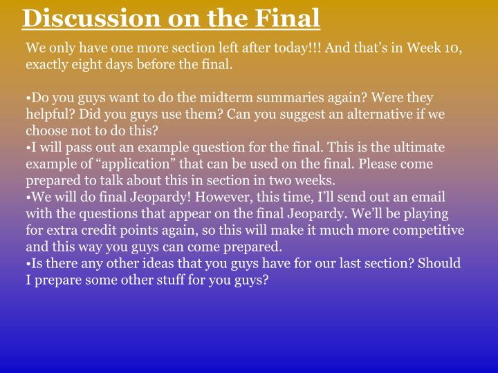 Discussion on the Final