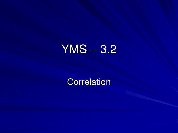 YMS – 3.2