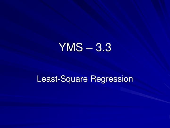 YMS – 3.3
