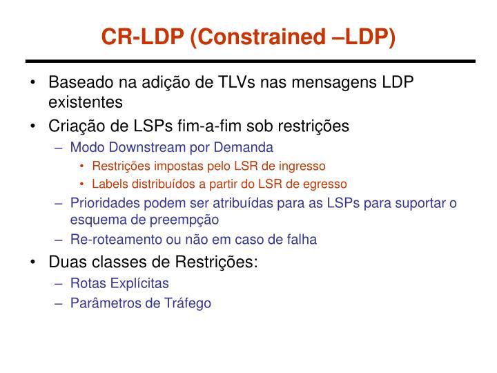 CR-LDP (Constrained –LDP)