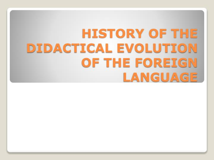 history of the didactical evolution of the foreign language n.