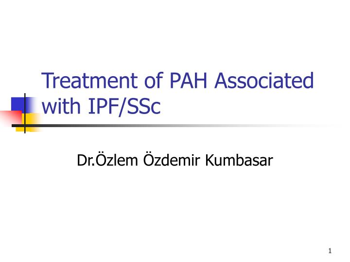 Treatment of pah associated with ipf ssc