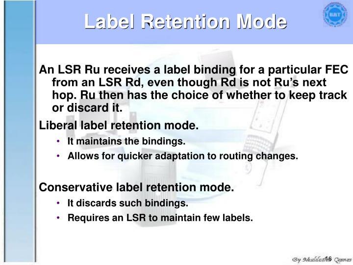Label Retention Mode