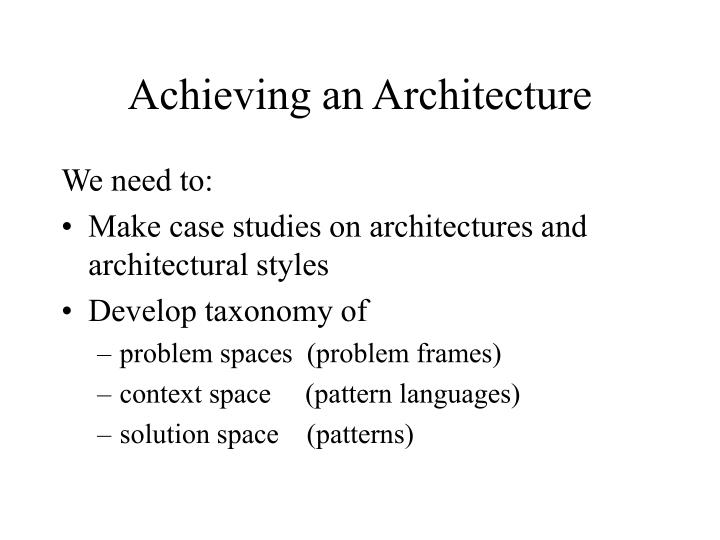 Achieving an Architecture