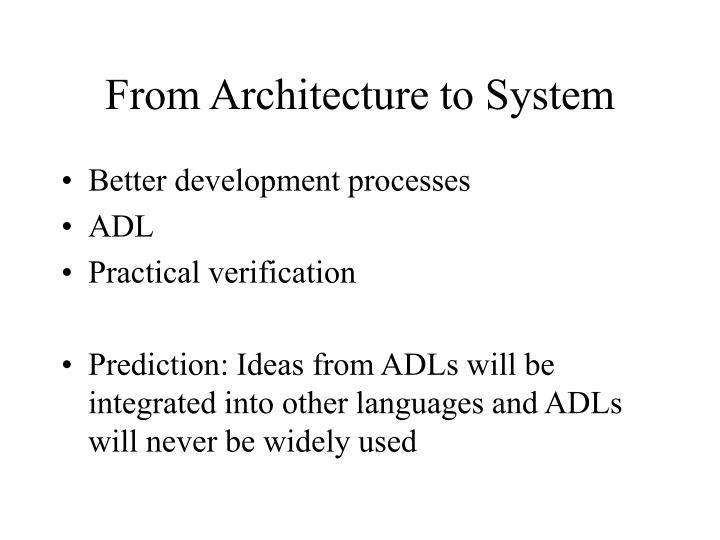 From Architecture to System