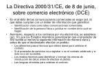 la directiva 2000 31 ce de 8 de junio sobre comercio electr nico dce