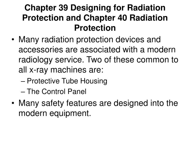 chapter 39 designing for radiation protection and chapter 40 radiation protection n.