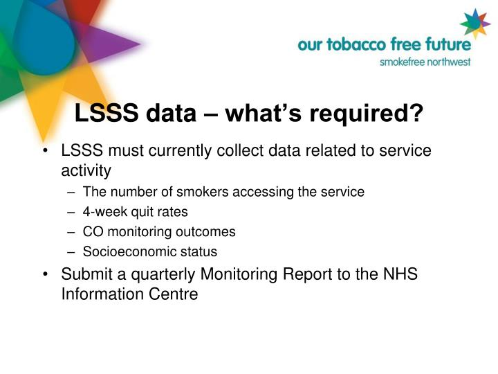 LSSS data – what's required?