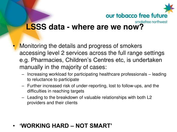 LSSS data - where are we now?