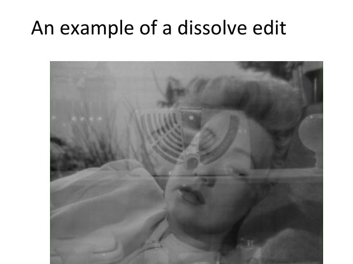 An example of a dissolve edit