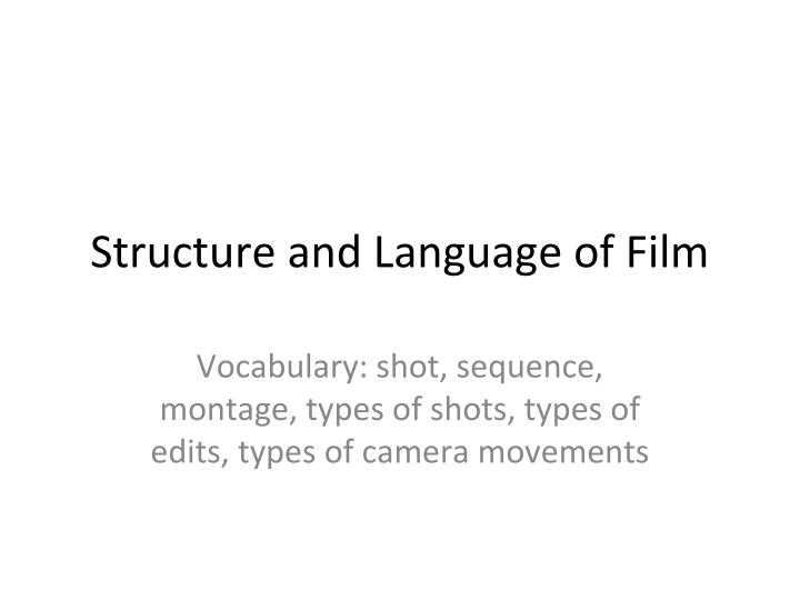 Structure and Language of Film