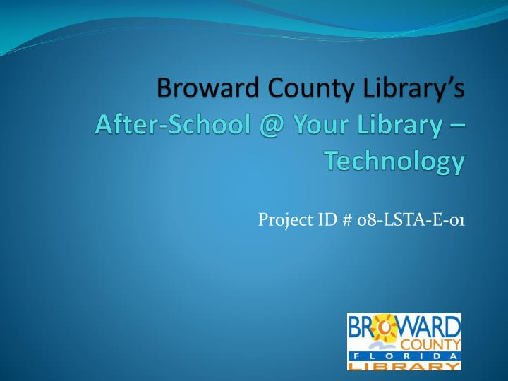 Broward county library s after school @ your library technology