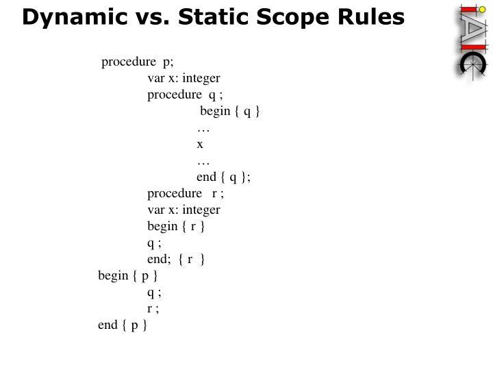 Dynamic vs. Static Scope Rules