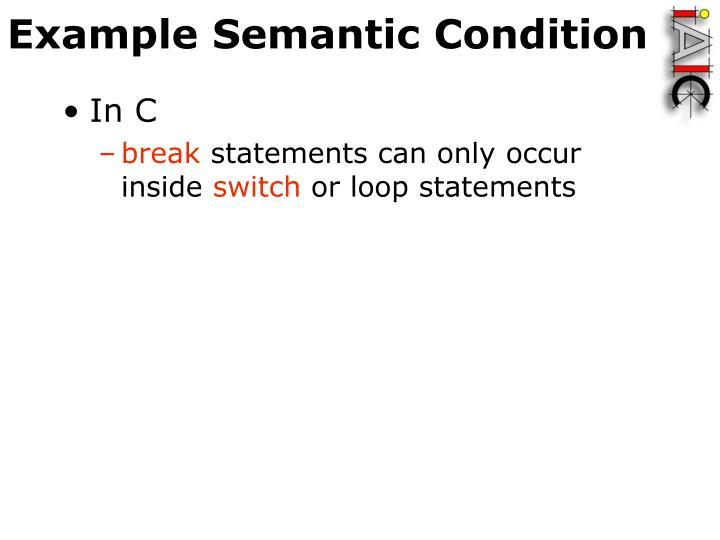 Example Semantic Condition