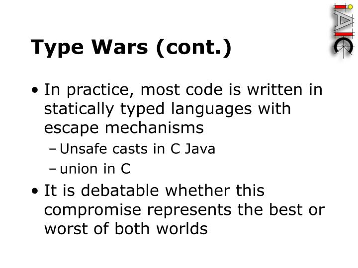 Type Wars (cont.)