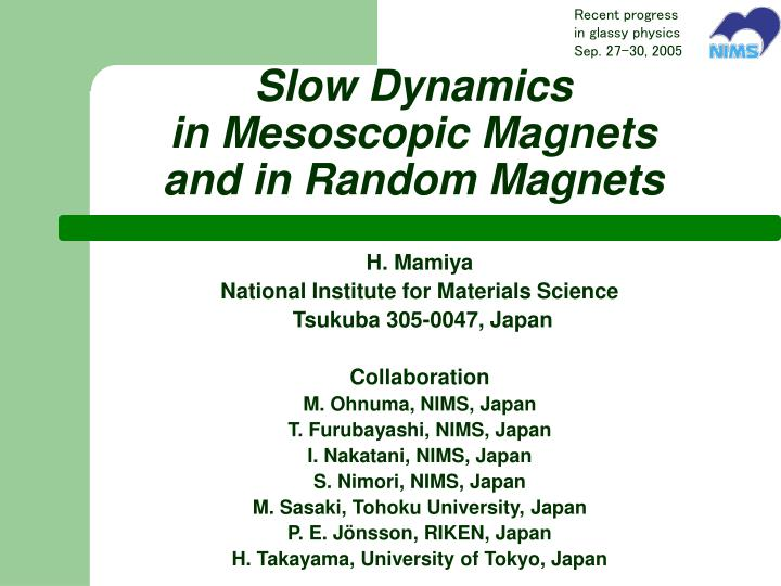 slow dynamics in mesoscopic magnets and in random magnets n.