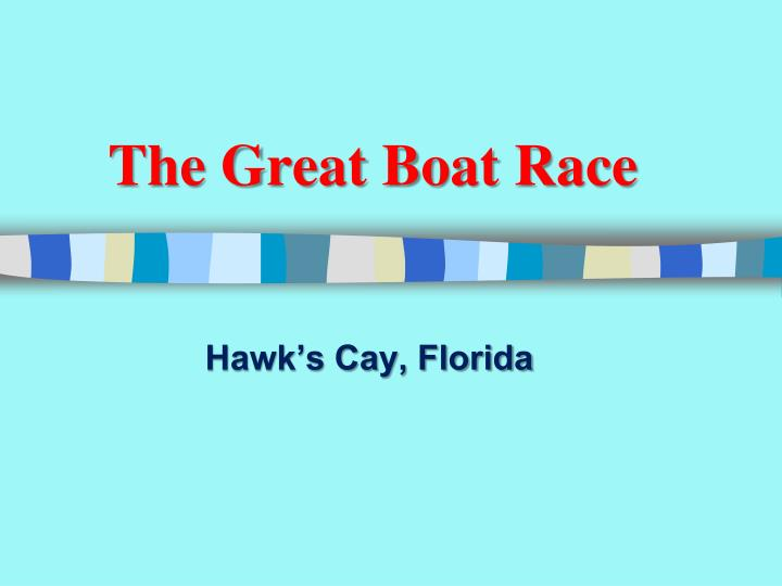 The Great Boat Race
