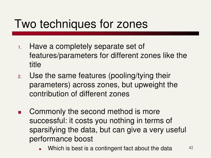 Two techniques for zones