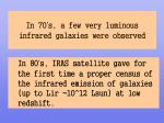 in 70 s a few very luminous infrared galaxies were observed