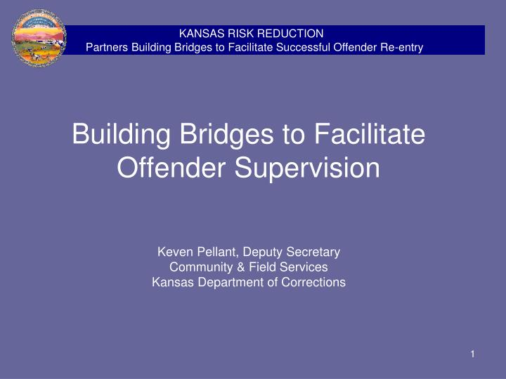building bridges to facilitate offender supervision n.