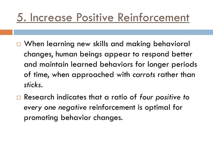 5. Increase Positive Reinforcement