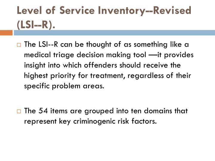 Level of Service Inventory--Revised (LSI--R).