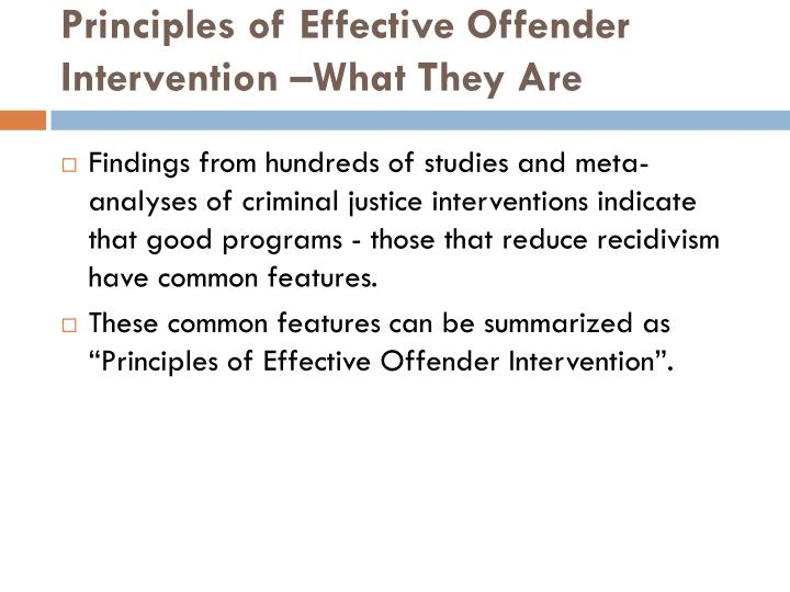 Principles of effective offender intervention what they are